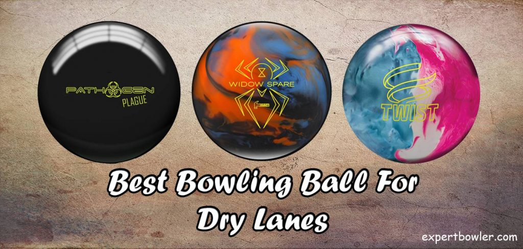 Best Dry Lane Bowling Ball Reviews